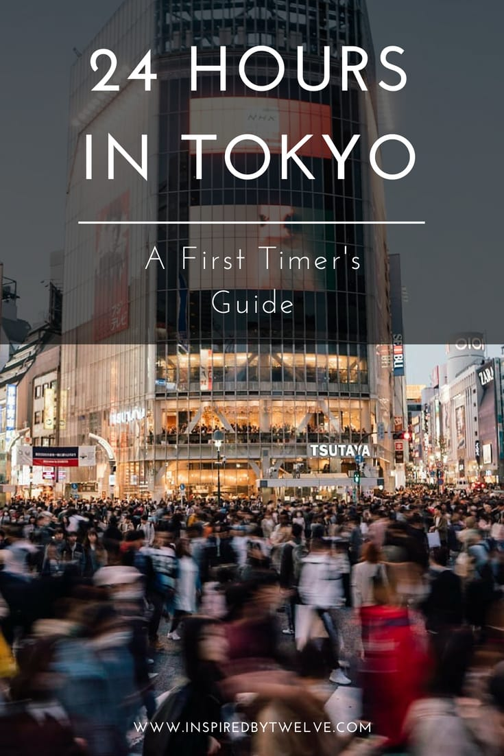 Tokyo First Timer's Guide, Tokyo Travel Guide, 24 Hours in Tokyo, what to do in tokyo, tokyo itinerary
