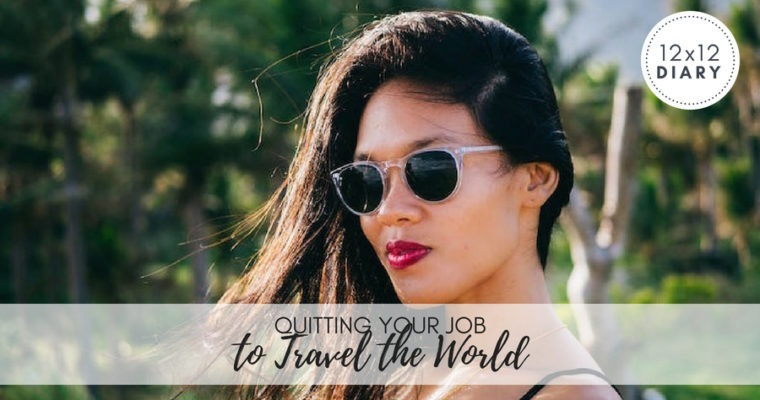Flashback: Quitting Your Job to Travel the World